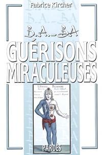 Fabrice Kircher - Guérisons miraculeuses.