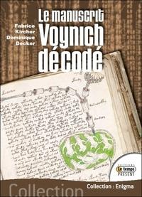 Fabrice Kircher et Dominique Becker - Le manuscrit Voynich décodé.