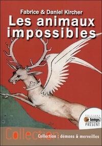 Fabrice Kircher et Daniel Kircher - Les animaux impossibles.