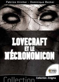 Fabrice Kircher et Dominique Becker - Lovecraft et le Nécronomicon.