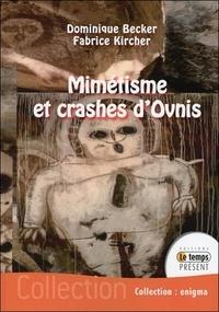 Fabrice Kircher et Dominique Becker - Mimétisme et crashes d'Ovnis.