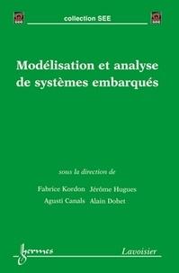 Fabrice Kordon et Jérôme Hugues - Modélisation et analyse de systèmes embarqués.