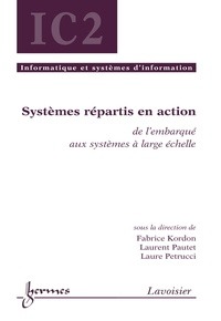 Fabrice Kordon et Laurent Pautet - Systèmes répartis en action - De l'embarqué aux systèmes à large échelle.
