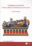 Fabrice Lachaud - Le lignage en question - Femmes, alliances et filiations chez les Craon - Du XIe siècle à 1373.