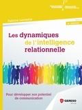 Fabrice Lacombe - Les dynamiques de l'intelligence relationnelle - Pour développer son potentiel de communication.