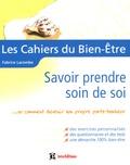 Fabrice Lacombe - Savoir prendre soin de soi - Ou comment devenir son propre porte-bonheur.