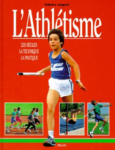 Fabrice Laigret - L'athlétisme.