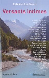 Fabrice Lardreau - Versants intimes - Dix-neuf portraits autour de la montagne.