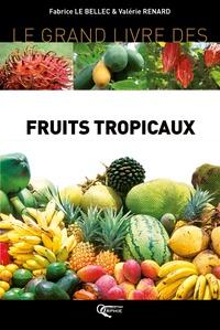 Le grand livre des Fruits Tropicaux - Fabrice Le Bellec |
