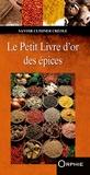 Fabrice Le Bellec - Le petit livre d'or des épices.