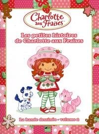 Fabrice Le Jean - Charlotte aux Fraises Tome 2 : Les petites histoires de Charlotte aux Fraises.