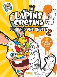 Fabrice Le Jean et Joséphine Lacasse - The Lapins Crétins - Cahier d'art crétin 2.