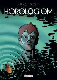 Fabrice Lebeault - Horologiom Tome 4 : La nuit du requinqueur.