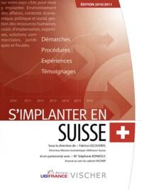 Fabrice Lelouvier et Stéphane Konkoly - S'implanter en Suisse.
