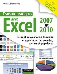 Fabrice Lemainque - Travaux pratiques avec Excel 2007 et 2010 - Saisie et mise en forme, formules et exploitation des données, courbes et graphiques.