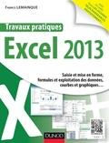 Fabrice Lemainque - Travaux pratiques avec Excel 2013 - Saisie et mise en forme, formules et exploitation des données, courbes et graphiques.