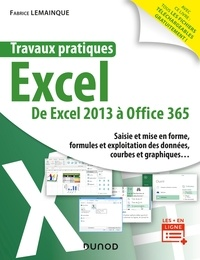 Electronics livres pdf à télécharger Travaux pratiques - Excel - Toutes versions 2013 à 2019 et Office 365  - Toutes versions 2013 à 2019 et Office 365 9782100803477 in French CHM ePub par Fabrice Lemainque