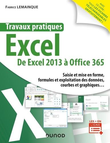 Travaux pratiques Excel. De Excel 2013 à Office 365