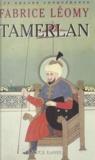Fabrice Léomy - Tamerlan - Le condottiere invaincu.
