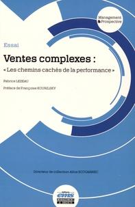 """Fabrice Lezeau - Ventes complexes : """"les chemins cachés de la performance""""."""
