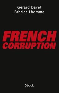Fabrice Lhomme et Gérard Davet - French corruption.