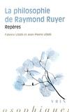 Fabrice Louis et Jean-Pierre Louis - La philosophie de Raymond Ruyer - Repères.