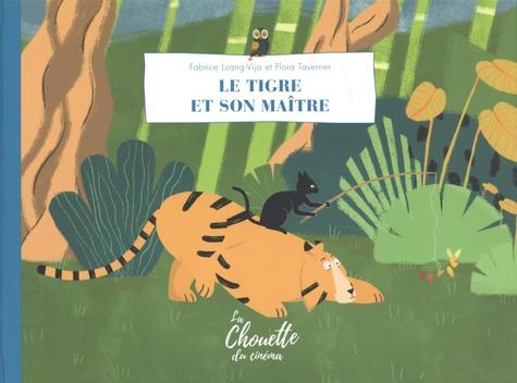 Fabrice Luang-Vija et Flora Taverner - Le tigre et son maître.