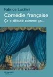 Fabrice Luchini - Comédie française - Ca a débuté comme ça....