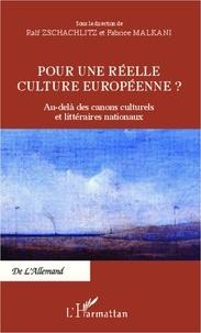 Fabrice Malkani - Pour une réelle culture européenne ? - Au-delà des canons culturels et littéraires nationaux.