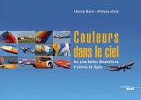 Fabrice Marie et Phillipe Arhab - Couleurs dans le ciel - Les plus belles décorations d'avion de ligne.