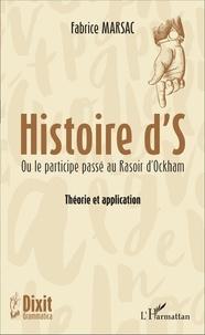 Fabrice Marsac - Histoire d'S ou le participe passé au Rasoir d'Ockham - Théorie et application.