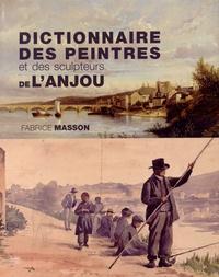 Fabrice Masson - Dictionnaire des peintres et des sculpteurs de l'Anjou - XIXe et XXe siècles.