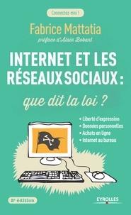 Internet et les réseaux sociaux - Fabrice Mattatia - 9782212290486 - 8,99 €
