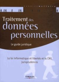 Fabrice Mattatia - Traitement des données personnelles - Le guide juridique.