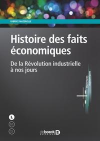 Fabrice Mazerolle - Histoire des faits économiques - De la Révolution industrielle à nos jours.