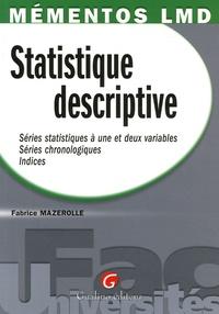 Statistique descriptive- Série statistique à une et deux variables, Séries chronologiques, Indices - Fabrice Mazerolle pdf epub