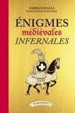 Fabrice Mazza - Enigmes médiévales infernales.