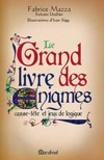 Fabrice Mazza - Le Grand Livre des énigmes - Tome 1.