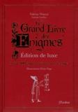 Fabrice Mazza et Sylvain Lhullier - Le grand livre des énigmes - Edition de luxe.