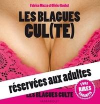 Fabrice Mazza et Olivier Rouhet - Les Blagues Cul(te) réservées aux adultes.