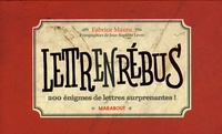 Fabrice Mazza - Lettrenrébus - 200 énigmes de lettres surprenantes.