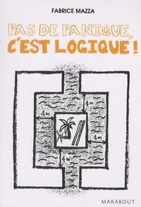 Fabrice Mazza - Pas de panique, c'est logique !.