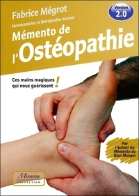 Galabria.be Mémento de l'Ostéopathie - Ces mains magiques qui nous guérissent Image