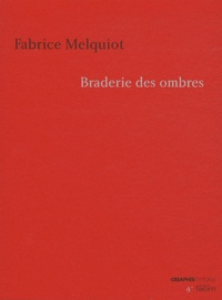 Fabrice Melquiot - Braderie des ombres.