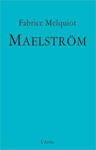 Kindle e-books gratuitement: Maëlstrom par Fabrice Melquiot en francais 9782851819413