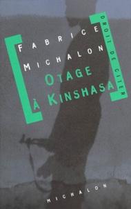 Fabrice Michalon - Otage à Kinshasa.