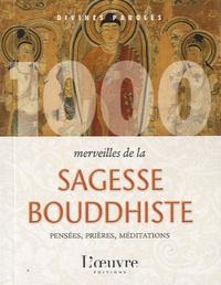 Fabrice Midal - 1000 merveilles de la sagesse bouddhiste.