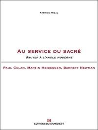 Fabrice Midal - Au service du sacré - Sauter à l'angle moderne : Paul Celan, Martin Heidegger, Barnett Newman.