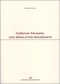 Fabrice Midal - Chögyam Trungpa, une révolution bouddhiste.