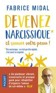 Fabrice Midal - Devenez narcissique et sauvez votre peau !.